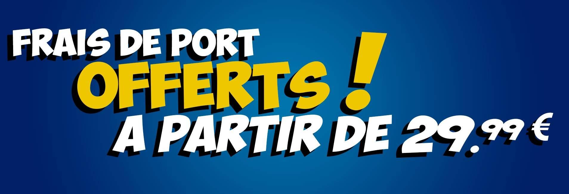 Frais de ports offerts à partir de 29,99€